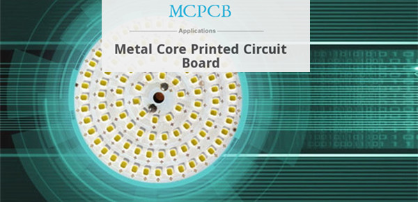 The Applications of Metal Core PCB -1